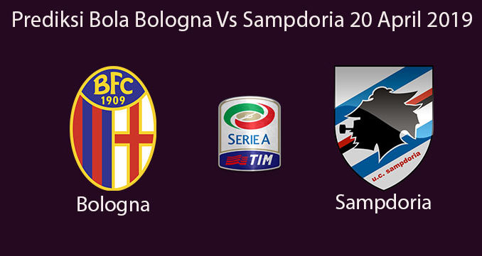 Prediksi Bola Bologna Vs Sampdoria 20 April 2019