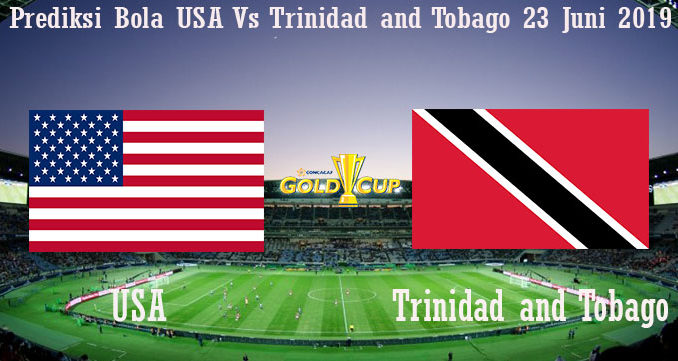 Prediksi Bola USA Vs Trinidad and Tobago 23 Juni 2019