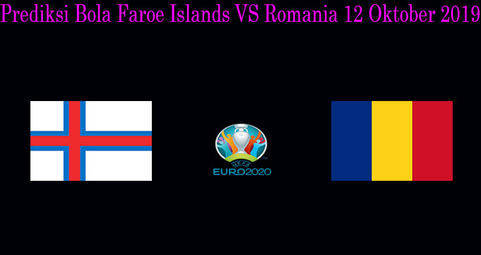 Prediksi Bola Faroe Islands VS Romania 12 Oktober 2019